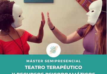 MÁSTER EN TEATRO TERAPÉUTICO + ACREDITACIÓN INTERNACIONAL DE TERAPEUTA PSICODRAMÁTICO