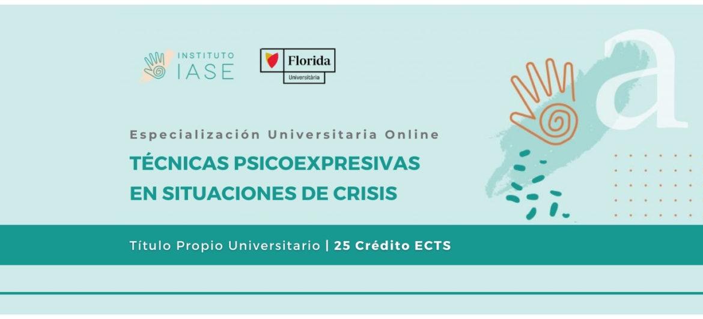 ESPECIALIZACIÓN UNIVERSITARIA ONLINE EN TÉCNICAS PSICOEXPRESIVAS EN SITUACIONES DE CRISIS (Título Propio)