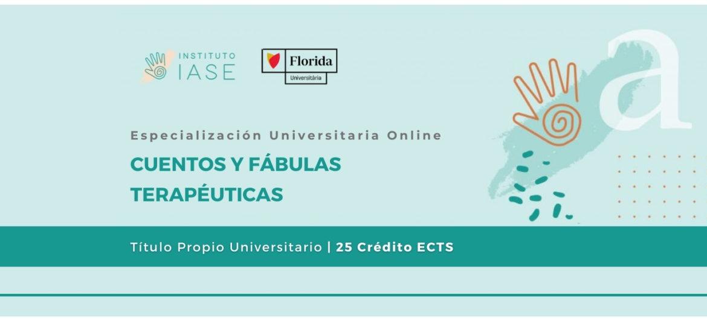 ESPECIALIZACIÓN UNIVERSITARIA ONLINE EN CUENTOS Y FÁBULAS TERAPÉUTICAS (Título Propio)