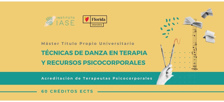 MÁSTER UNIVERSITARIO EN TÉCNICAS DE DANZA EN TERAPIA Y RECURSOS PSICOCORPORALES (Título Propio)