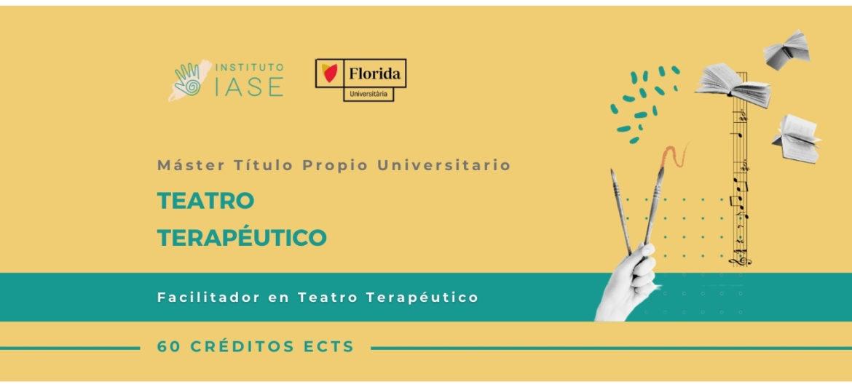 MÁSTER TÍTULO PROPIO UNIVERSITARIO EN TEATRO TERAPÉUTICO. FACILITADOR EN TEATRO TERAPÉUTICO